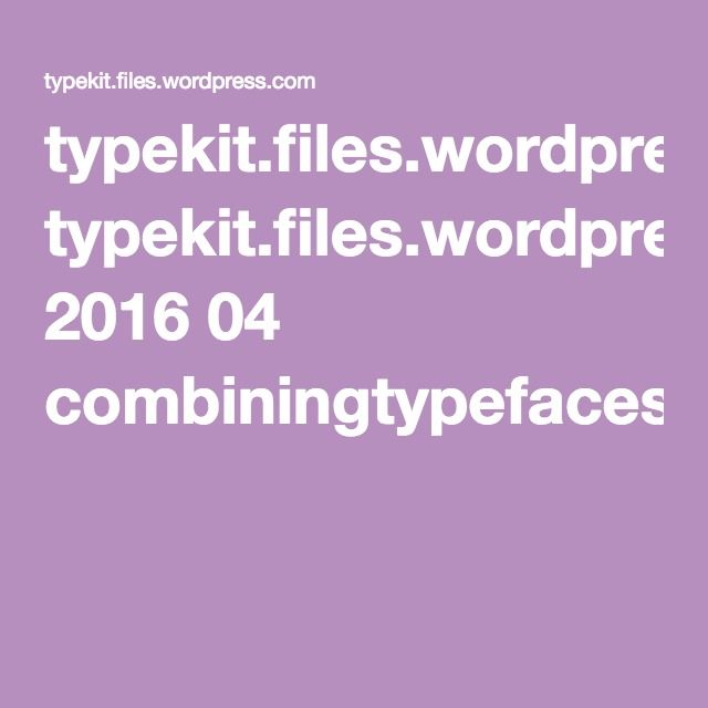 typekit.files.wordpress.com 2016 04 combiningtypefaces.pdf