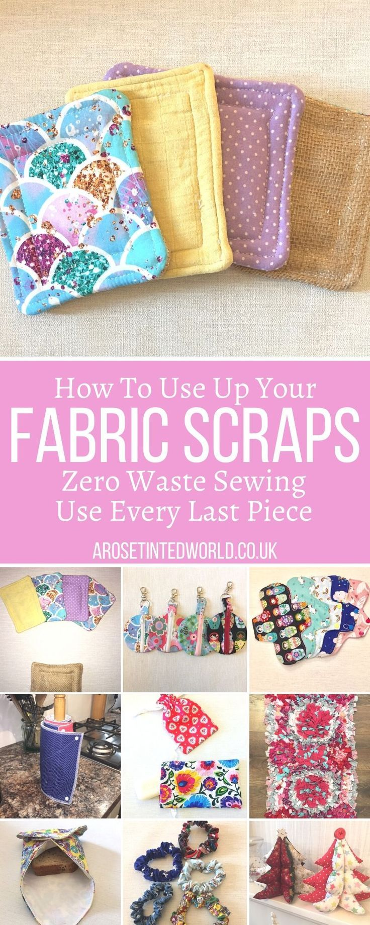 Fabric Scraps - How To Use Every Last Piece. ⋆ A Rose Tinted World
