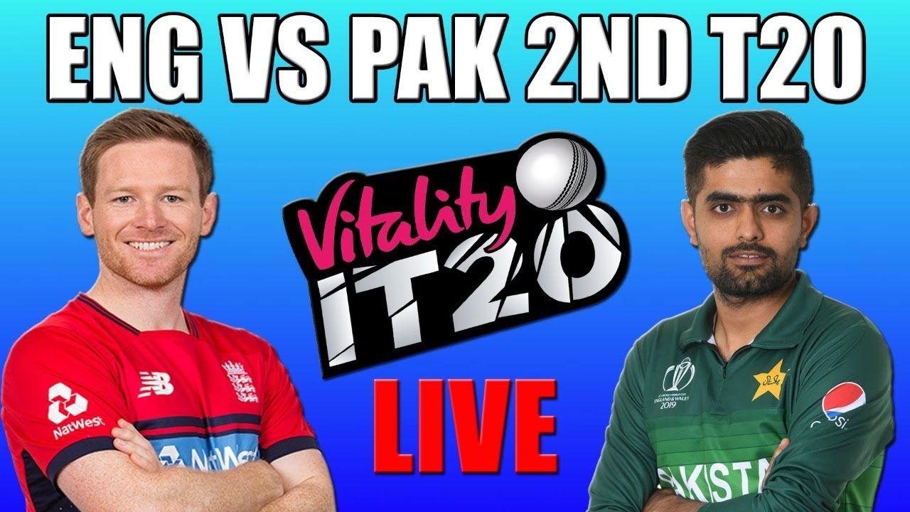 England Vs Pakistan 1st T20 Live Pak Vs Eng 2nd T20 Live Cpl T20 Liv Paks England Pakistan