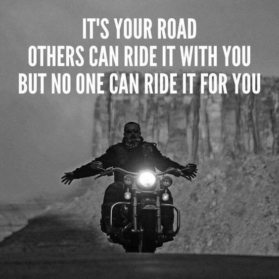 It S Your Road Others Can Ride It With You But N Negocios Ride Road Spreuken Harley Davidson Waarheden