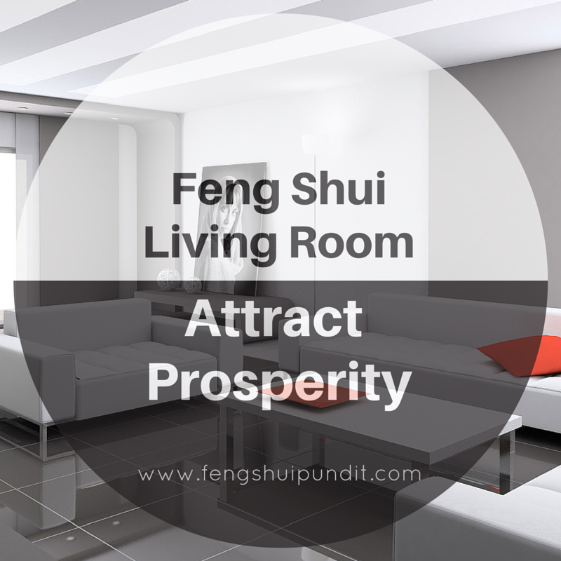 A Feng Shui Living Room Attracts Abundance Prosperity In To Your