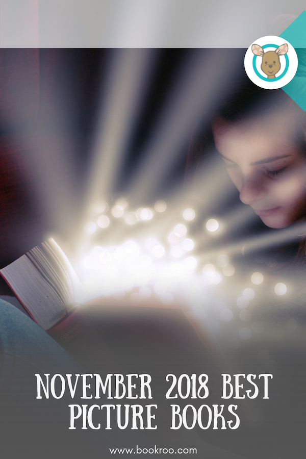 November 2018 Best Picture Books Top Books For All Your Kids Kids