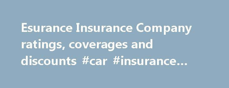 Esurance Quote Custom Esurance Insurance Company Ratings Coverages And Discounts Car