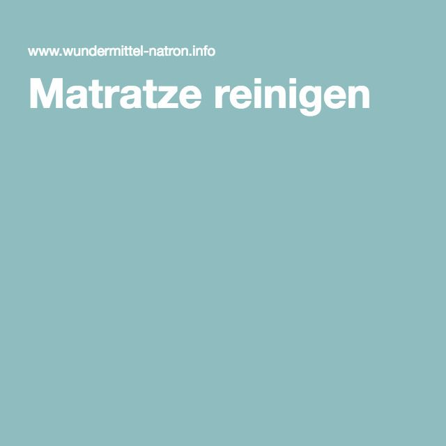 Matratze reinigen 2 | Nützliches | Pinterest | Matratze, Reinigen ...