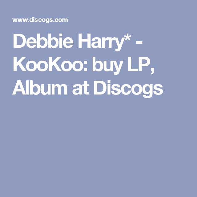 Debbie Harry* - KooKoo: buy LP, Album at Discogs