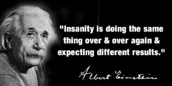 Political Insanity Doing The Same Thing Over And Over And Expecting Different Results Http Www Examiner C Insanity Quotes Interesting Quotes Over It Quotes