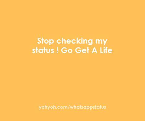 Go Get A Life Whatsapp Whatsappstatus Get A Life Myself