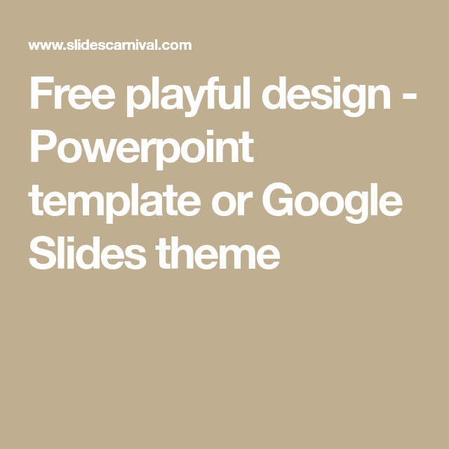Free playful design - Powerpoint template or Google Slides theme ...