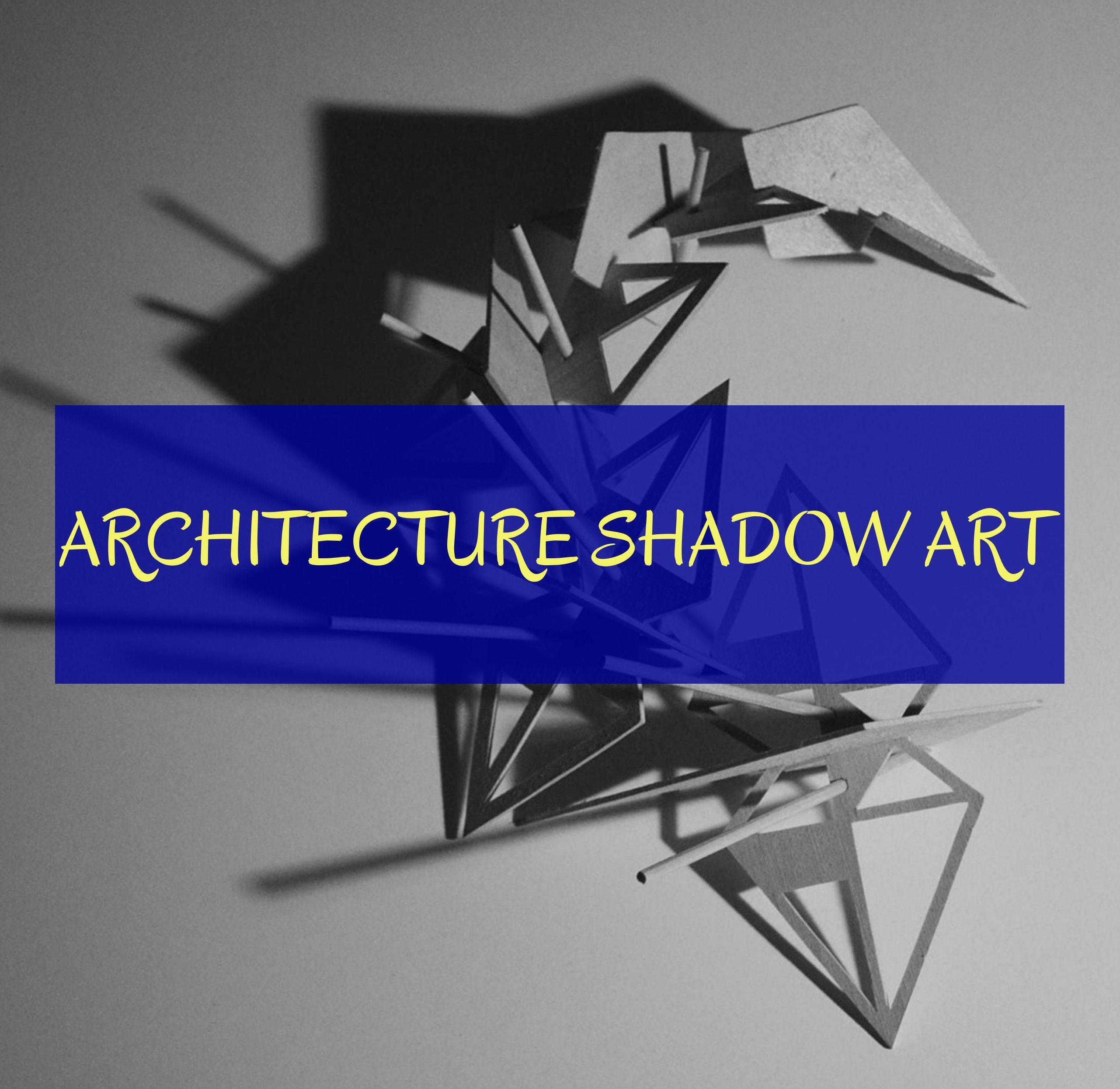 architecture shadow art