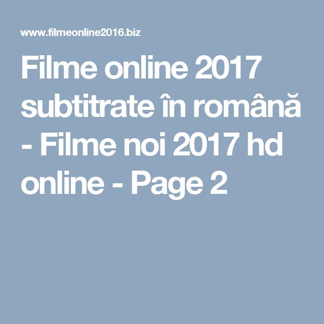 Filme Online 2017 Subtitrate In Romană Filme Noi 2017 Hd Online Page 2 Movies Online