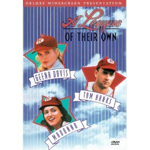 one of my first favorite movies and the reason why I chose to be #8 in softball...just like Dottie : )