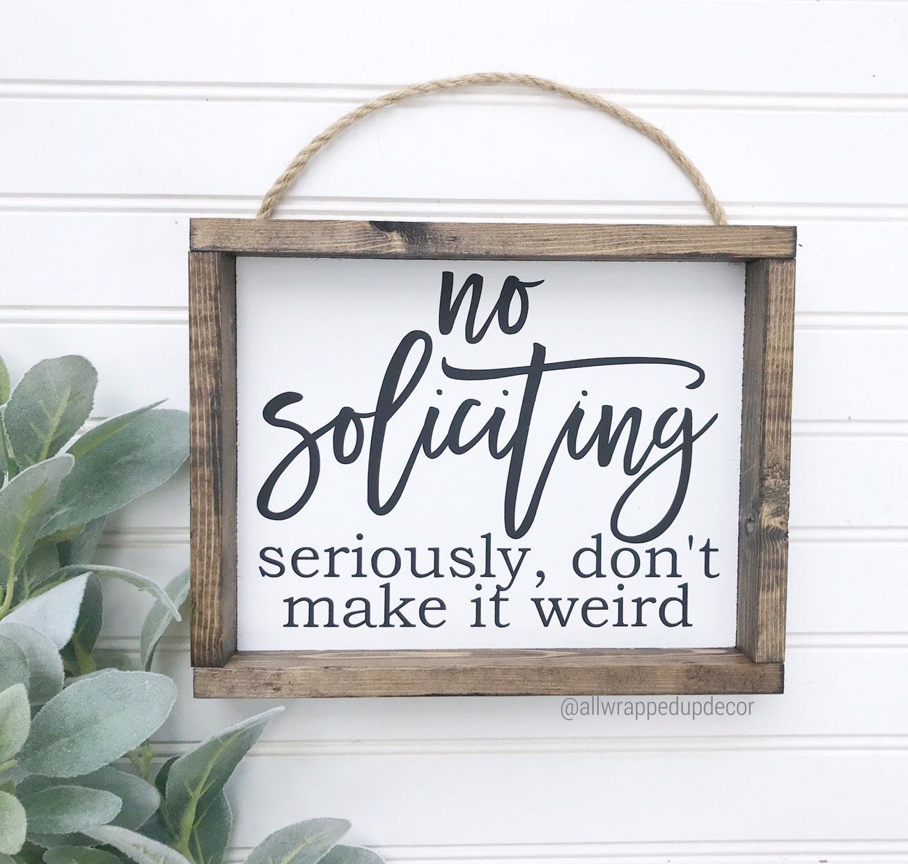 No soliciting sign - seriously dont make it weird - hand painted sign - farmhouse sign - farmhouse decor - funny sign - front door sign
