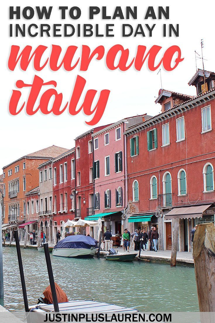 How To Spend An Amazing Day In Murano Italy: An Inspiring