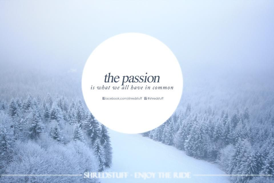 The passion !