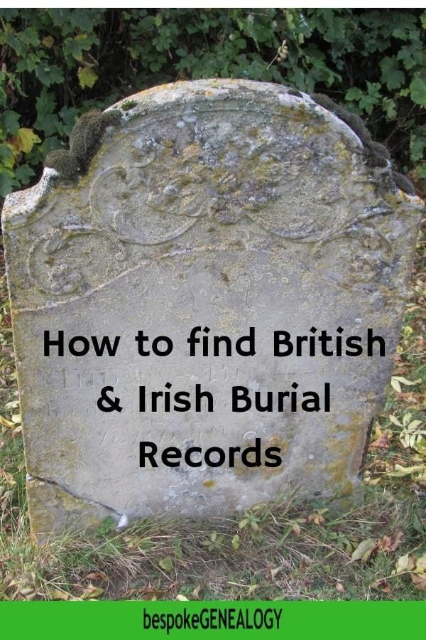 How to find British and Irish Burial records. Where to find burial records for British and Irish genealogy research. #genealogy #familyhistory #ancestors #genealogyresearch #genealogyskills #heritage #familytree #bespokegenealogy #england #wales #uk #scotland #ireland
