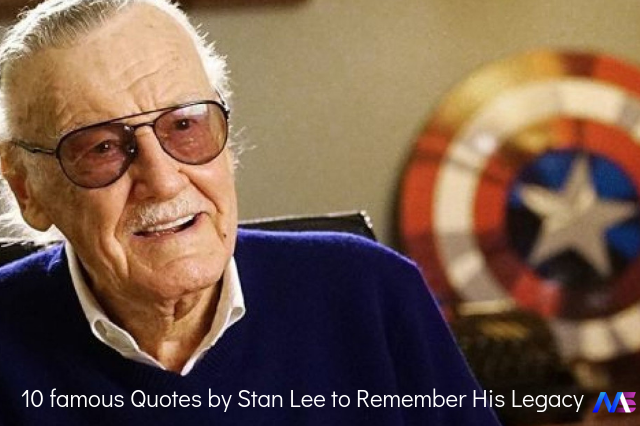 10 Famous Stan Lee Quotes To Remember His Legacy Stan Lee Quotes Stan Lee Marvel