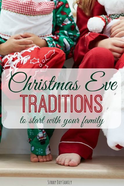 Christmas Eve Traditions To Start With Your Family Christmas Eve Traditions Its Christmas Eve Family Christmas