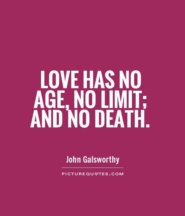 Love Has No Age No Limit And No Death Daily Motivational Quotes