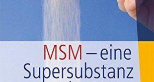 MSM – Methylsulfonylmethan: Wir werden Ihnen alles darüber erzählen. Dosierung ✓ Einna