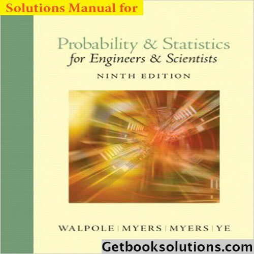 Solution Manual For Probability And Statistics For Engineers And Scientists 9th Edition By Walpole Teaching Guides Probability Textbook