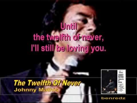 Johnny Mathis Wedding.The Twelfth Of Never By Johnny Mathis One Of My Wedding
