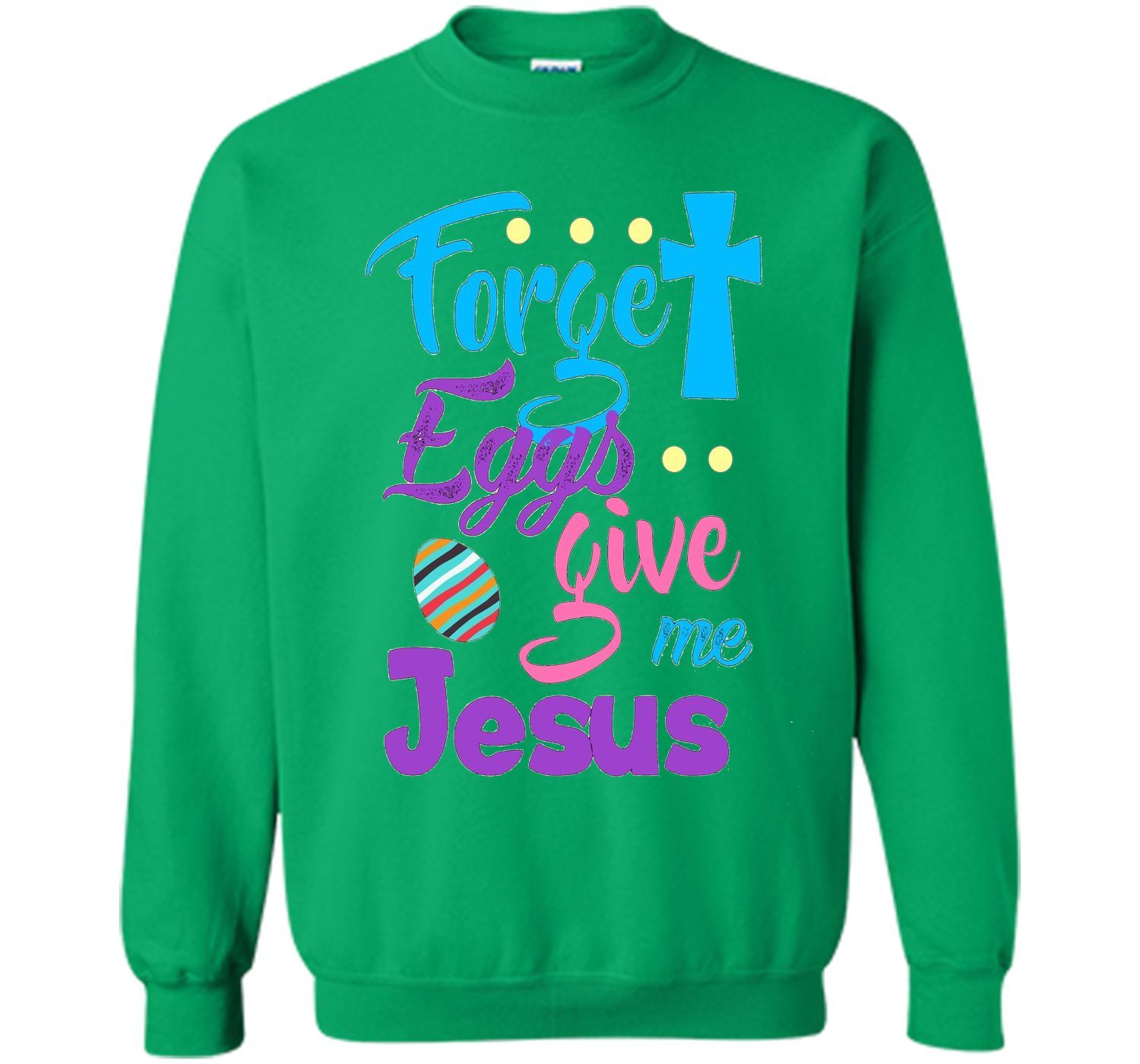 Forget Eggs Give Me Jesus Funny Easter T-shirt
