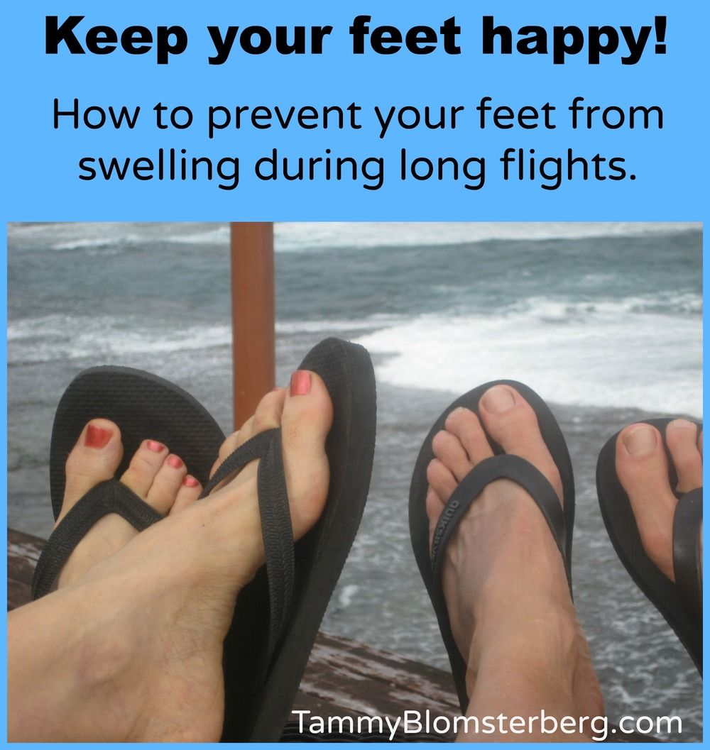How To Prevent Your Feet From Swelling During Long Flights Tammy Blomsterberg Long Flights Feet Long Flight Tips