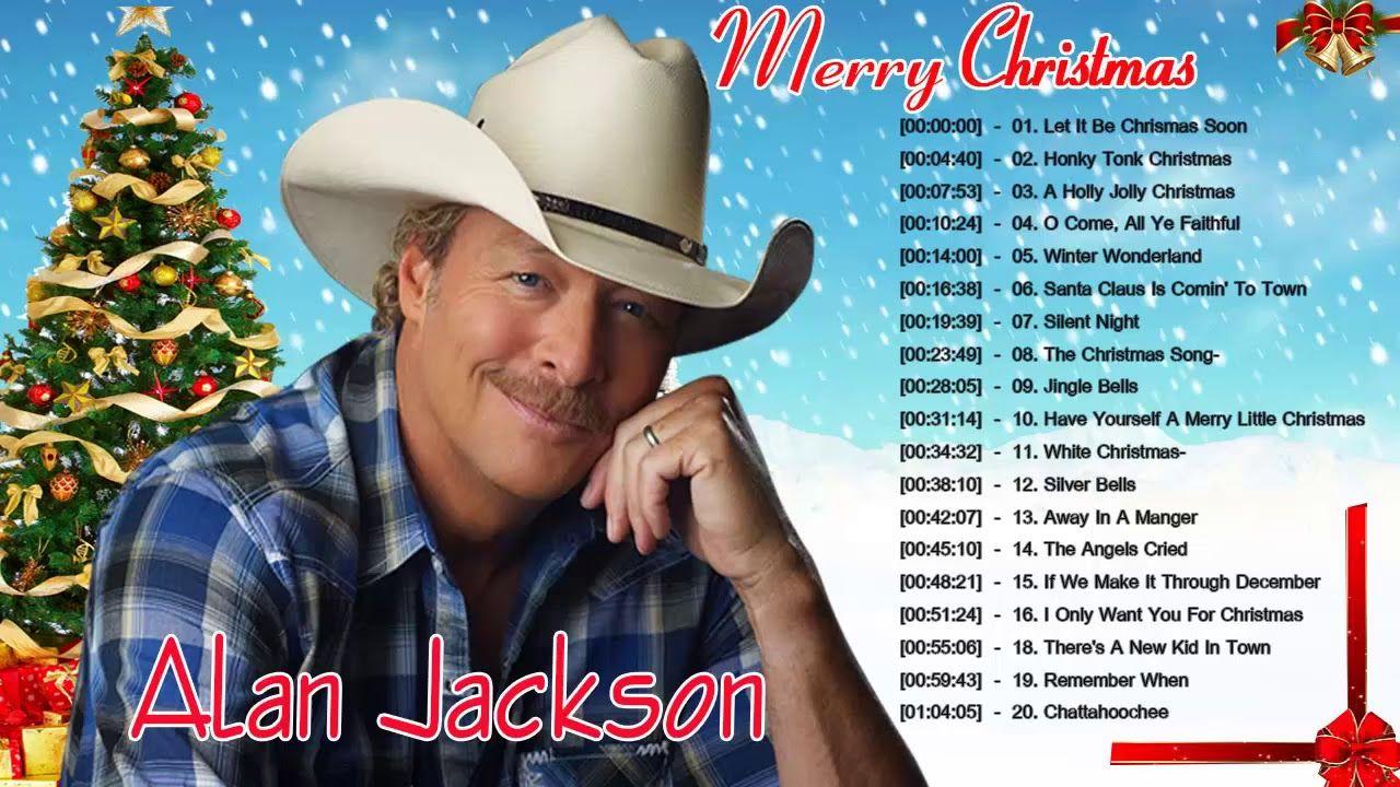alan jackson christmas songs merry christmas songs 2018 alan ja - Alan Jackson Christmas