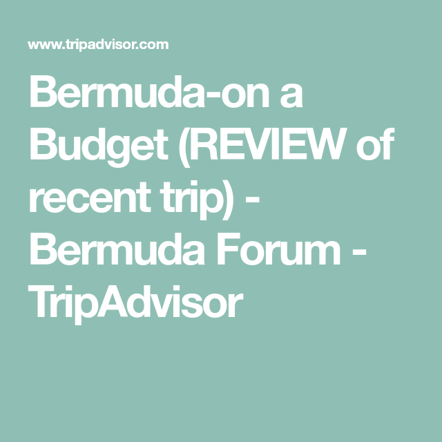 Bermuda-on A Budget (REVIEW Of Recent Trip)