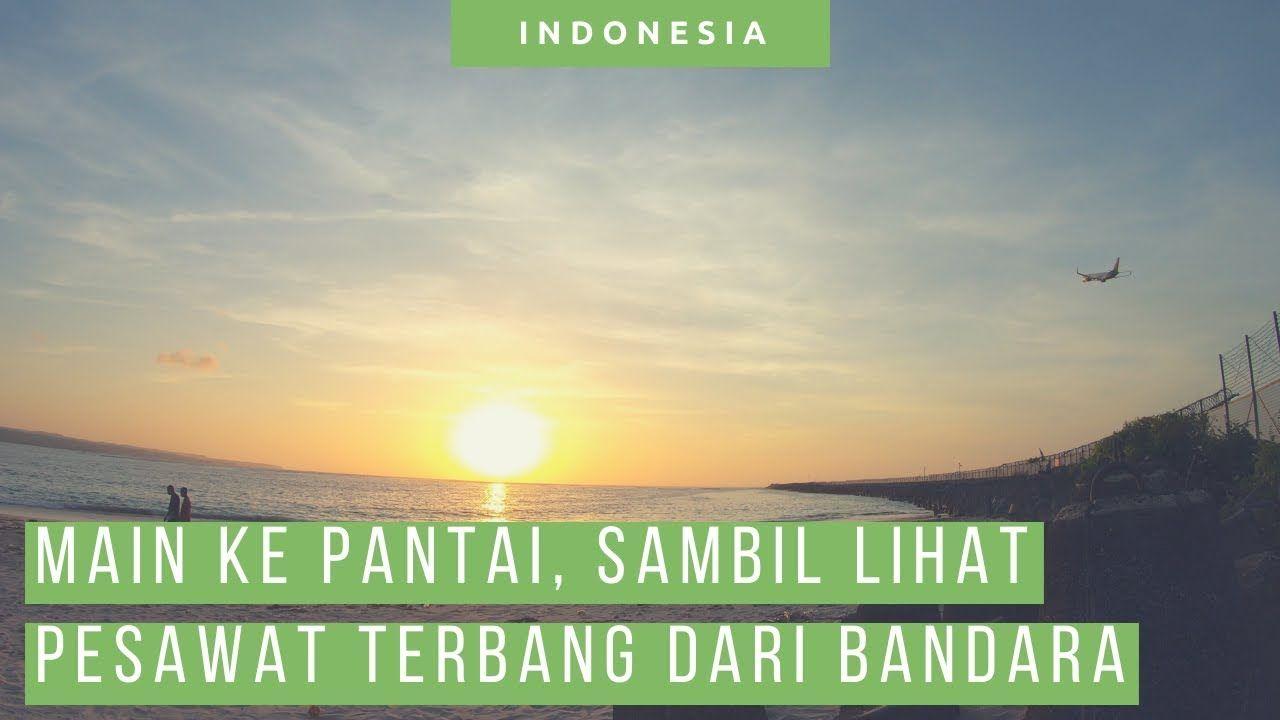 Di Pantai Kelan Bisa Lihat Pesawat Terbang Di Bandara Ngurah Rai Bali Wisata Bali Pantai Kelan Ini Lokasinya Juga Dekat Deng Di 2020 Pantai Penerbangan Di Pantai