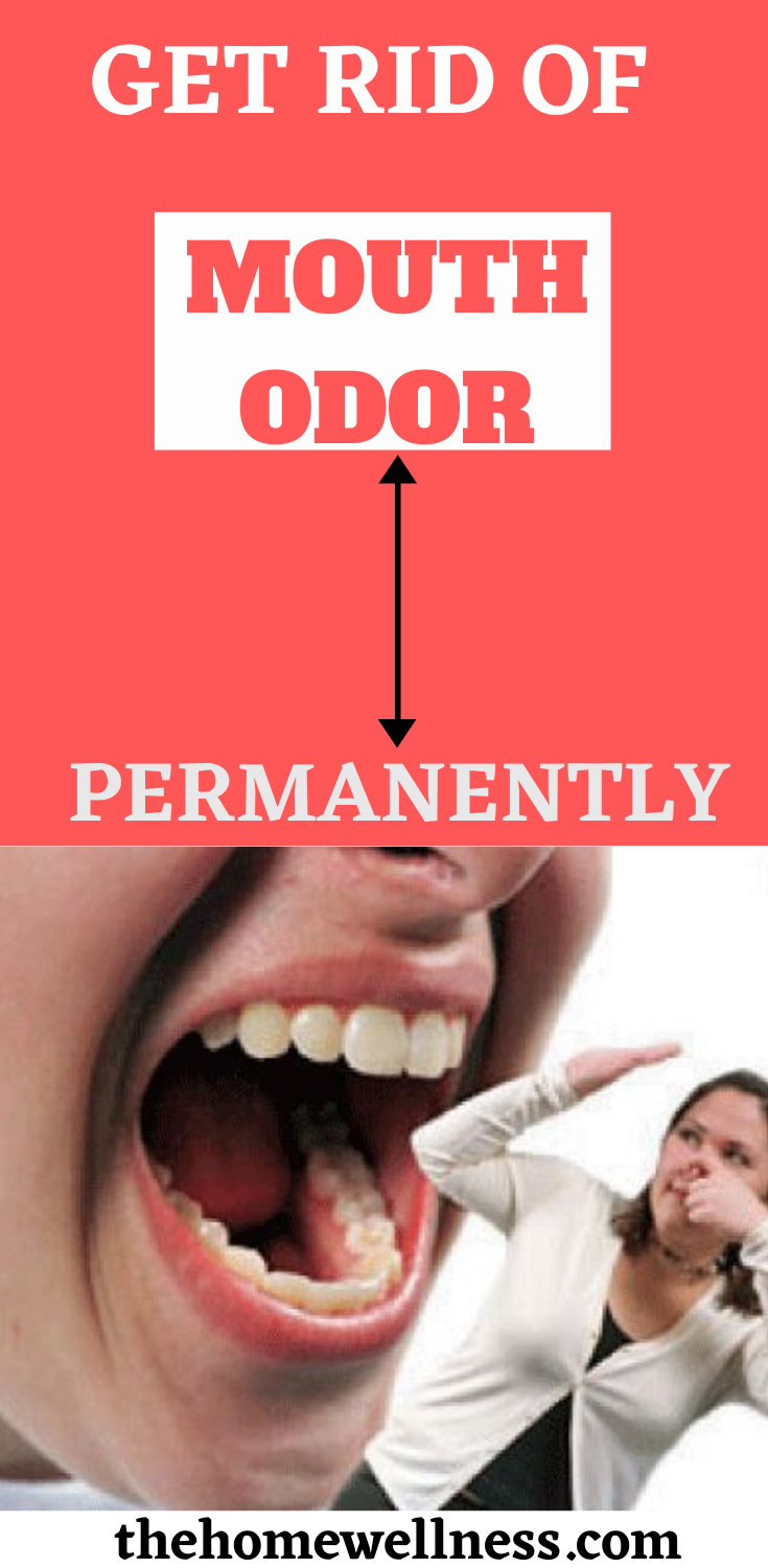 Get Rid Of Mouth Odor Permanently Bad Breath Cure Bad Breath Remedy Remedies For Dry Mouth