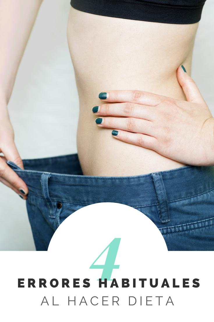 4 Errores Habituales Al Hacer Dieta En 2020 Dietas Para Adelgazar Adelgazar Dieta