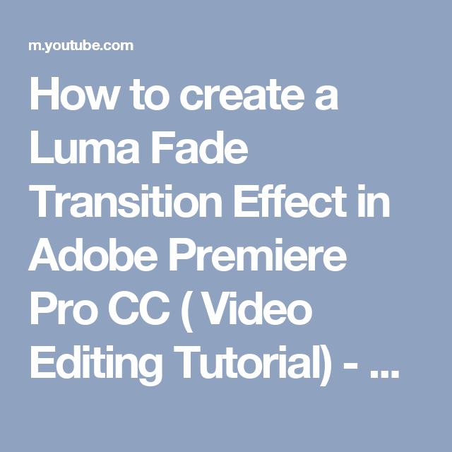 How to create a Luma Fade Transition Effect in Adobe Premiere Pro CC