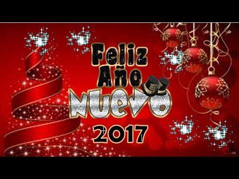 ,Frases para desear un feliz año nuevo ,Adios año viejo y Feliz año nuevo 2017, Happy new year - YouTube