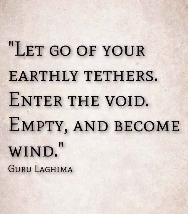 let go of your earthly tethers avatar quotes let it be words