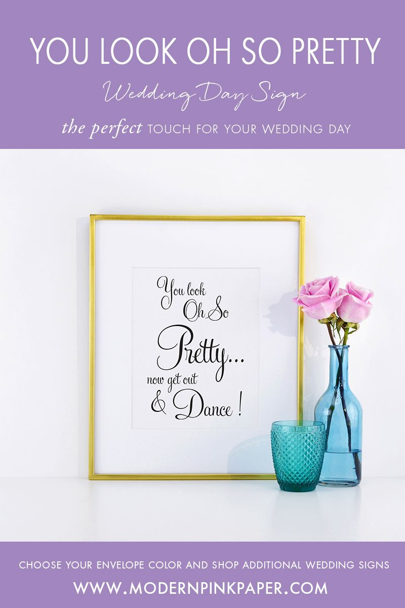 You Look Oh So Pretty Now Get Out and Dance Wedding Sign, WFS04aq ...