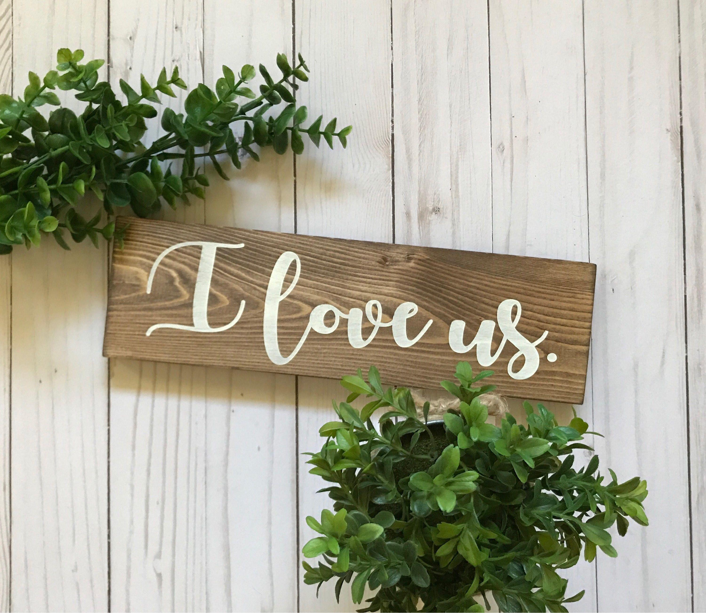 Love Decor Signs I Love Us Sign I Love Us Wood Sign Master Bedroom Decor I Love