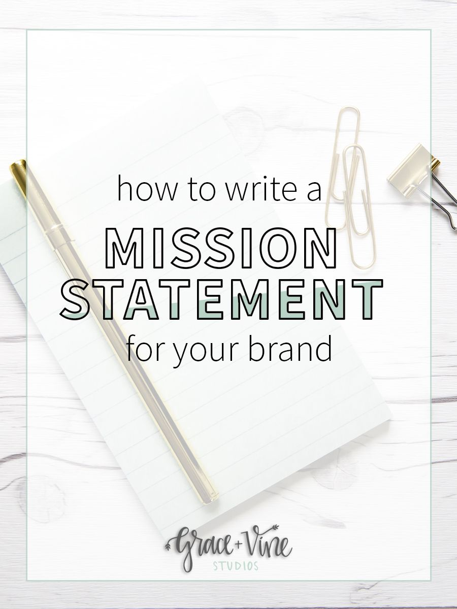 How To Write A Mission Statement For Your Brand Or Business
