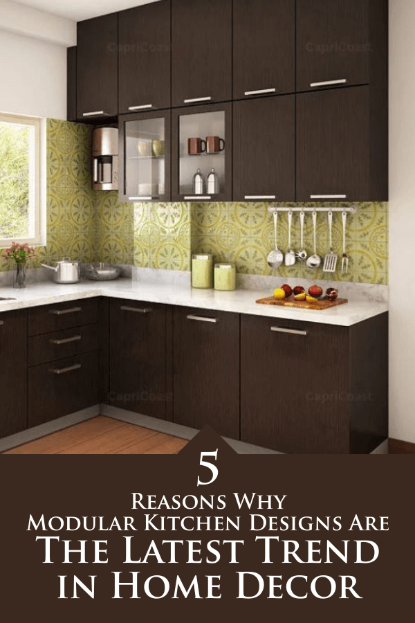 5 Reasons Why Modular Kitchen Designs Are The Latest Trend In Home Decor Modular Kitchen Cabinets Small Kitchen Layouts Kitchen Design Small
