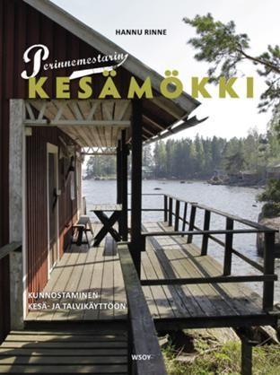 Perinnemestarin kesämökki - Hannu Rinne - #kirja #perinnemestari #kesämökki #hyvinkorjattuonparempikuinuusi
