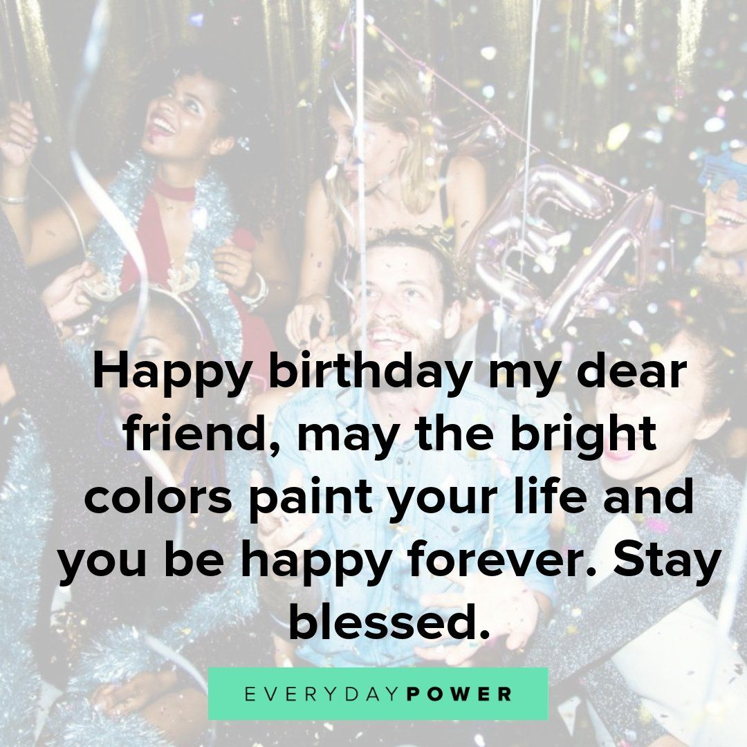 165 happy birthday quotes for a friend on wishes and
