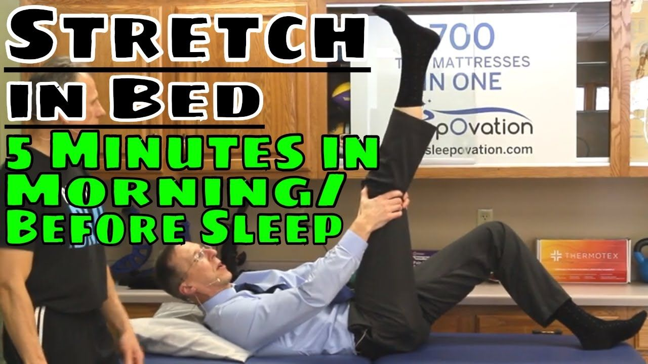 Stretch in Bed 5 Minutes in Morning/Before Sleep