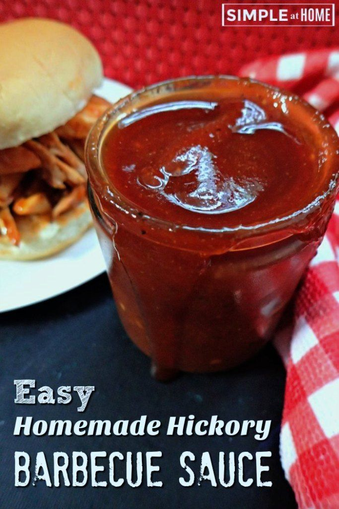 Easy Homemade Hickory Barbecue Sauce Home made bbq sauce
