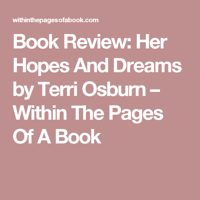 Book Review: Her Hopes And Dreams by Terri Osburn – Within The Pages Of A Book