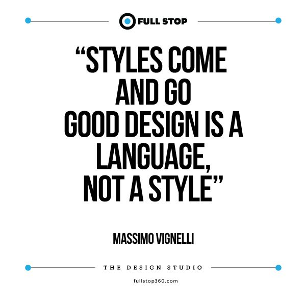 design quotes styles come and go good design is a language