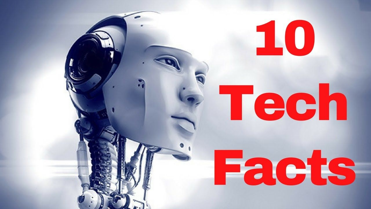 High 10 Technology Facts 10 Fascinating Information About Know