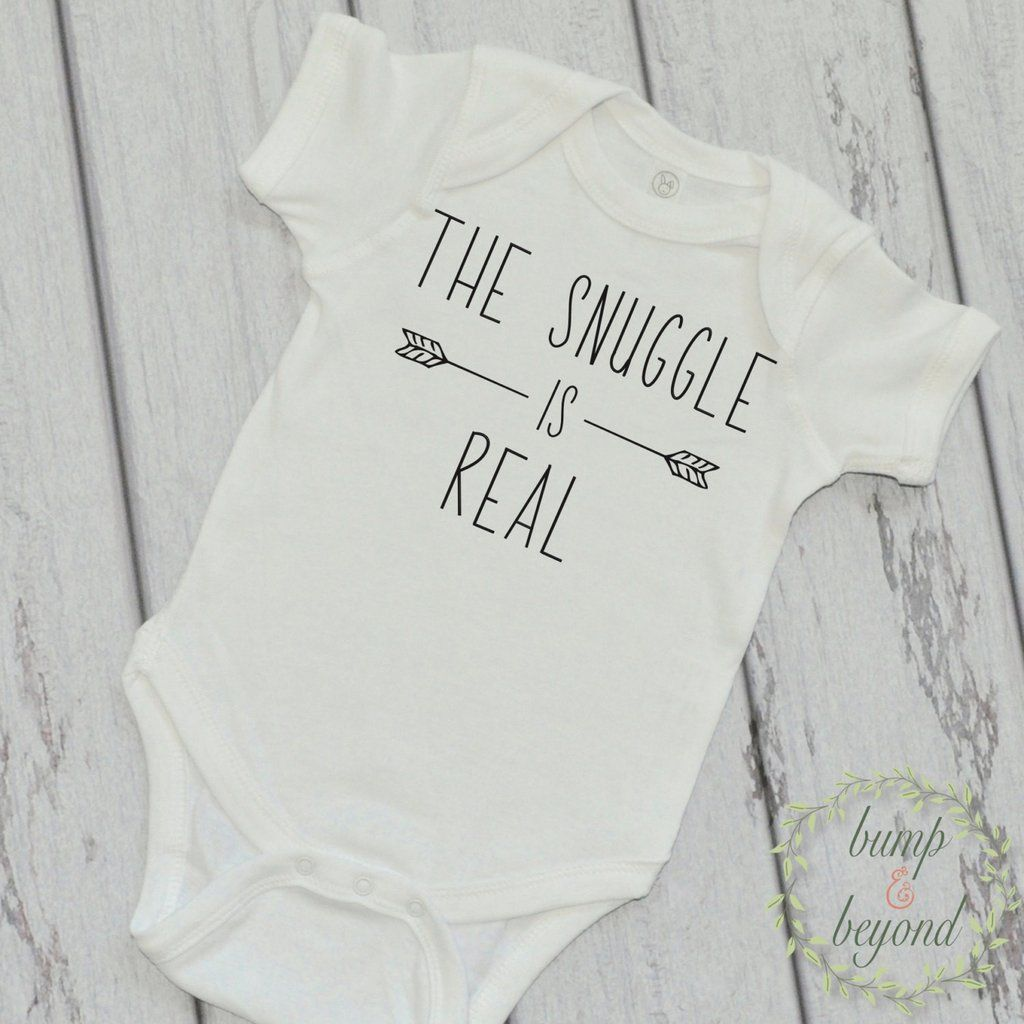 The Snuggle is Real Shirt Stylish Baby Clothes Funny Baby Clothes Trendy Baby Clothes 226 is part of Baby Clothes Funny - www BumpAndBeyondDesigns com We strive to provide quality products as well as excellent customer service  We ship orders quickly and do our best to please each and every customer! Please check the home page for current ship times   Thank you for choosing Bump and Beyond Designs and supporting small businesses