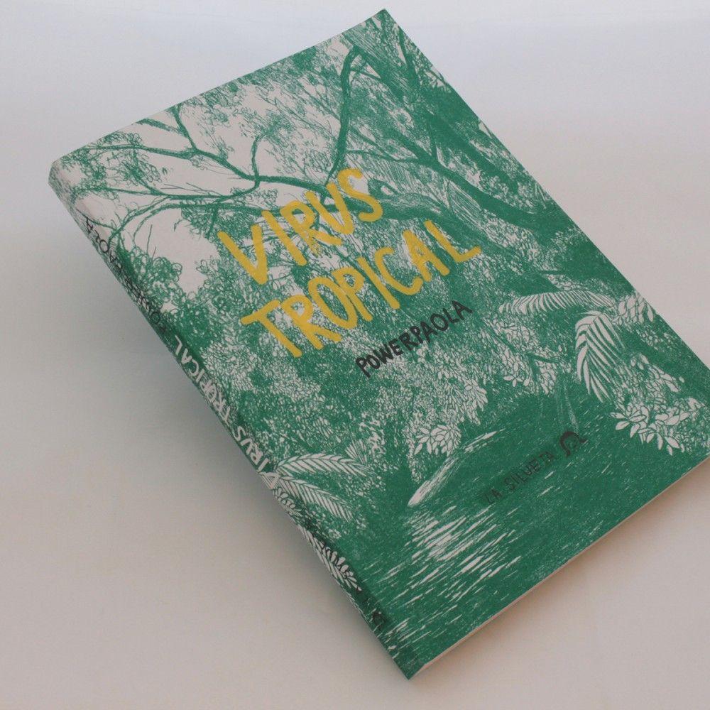 Virus Tropical // PowerPaola // La Silueta Ediciones #Libros #Book #Books
