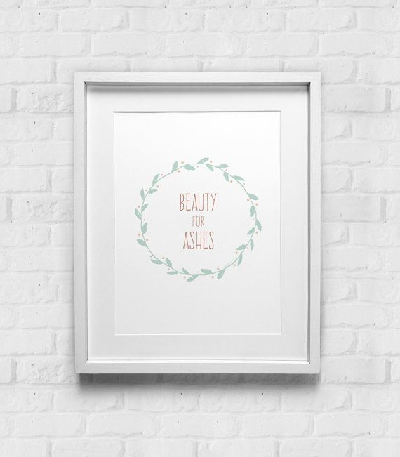 Beauty For Ashes Green/Pink / Typographic Print / Vintage Art Poster / Home Decor / Flower / God / Inspirational / Isaiah 61:3 / Bible Verse