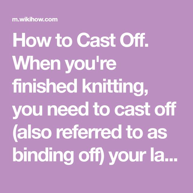 Cast Off, It Cast, Bind Off